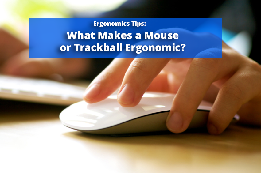 What Makes a Mouse or Trackball Ergonomic