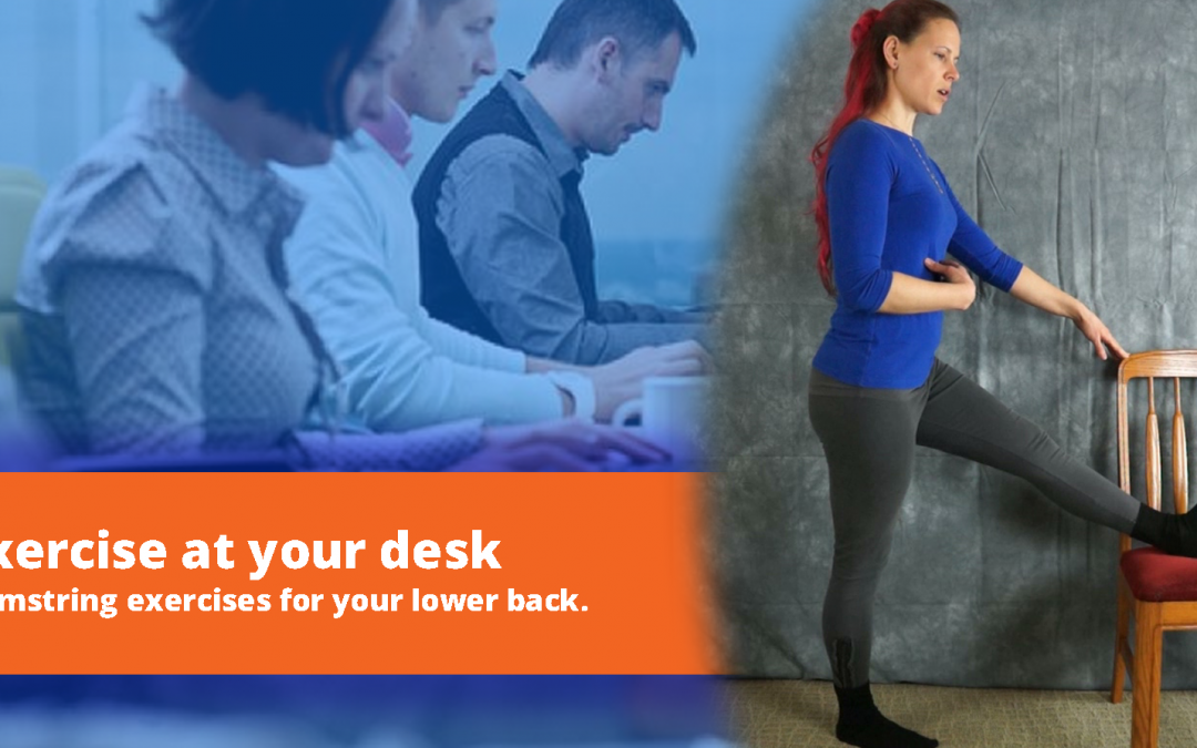 Exercise at your desk: Hamstring stretches for your lower back.