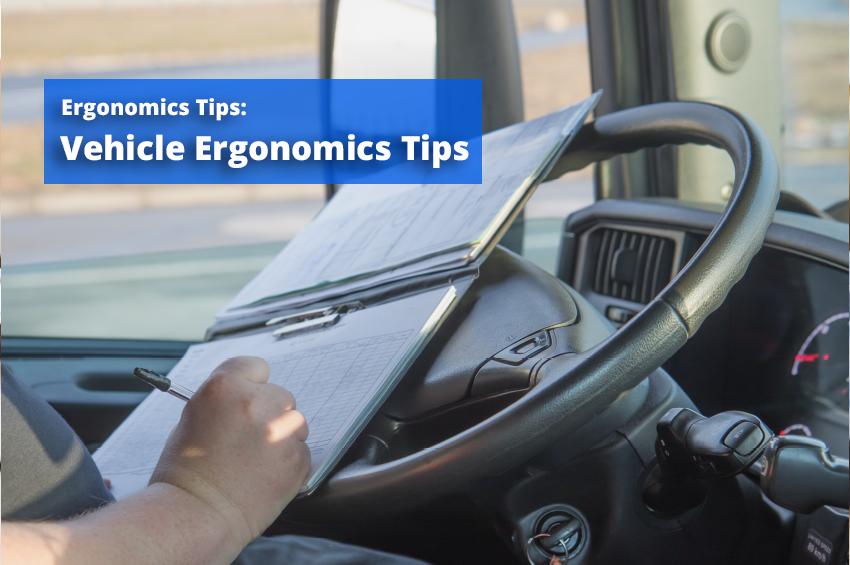 Vehicle Ergonomics Tips
