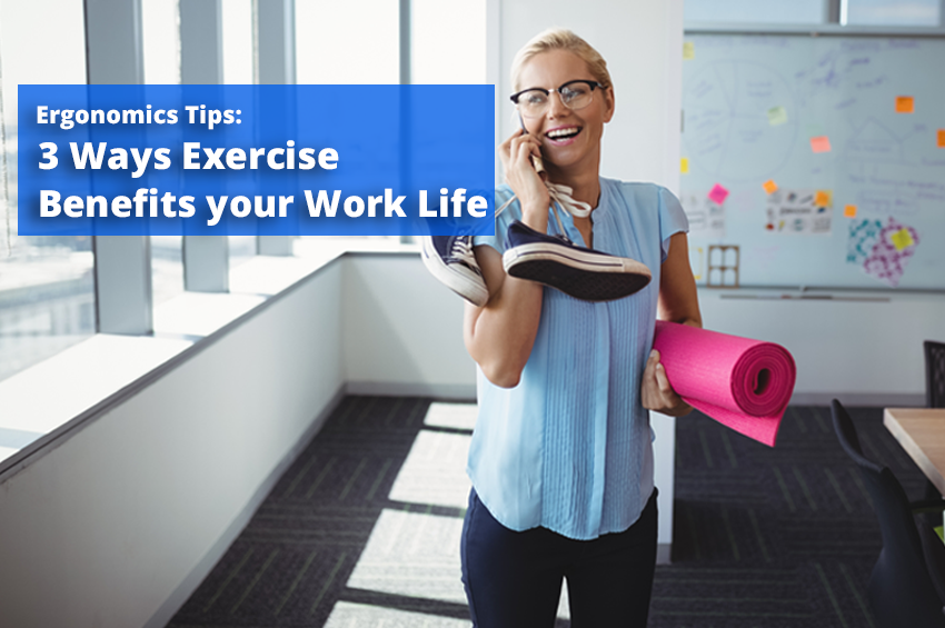 3 Ways Exercise Benefits Your Work LIfe