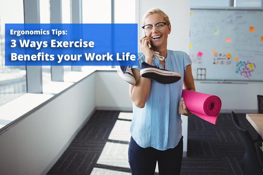 3 Ways Exercise Benefits your Work Life