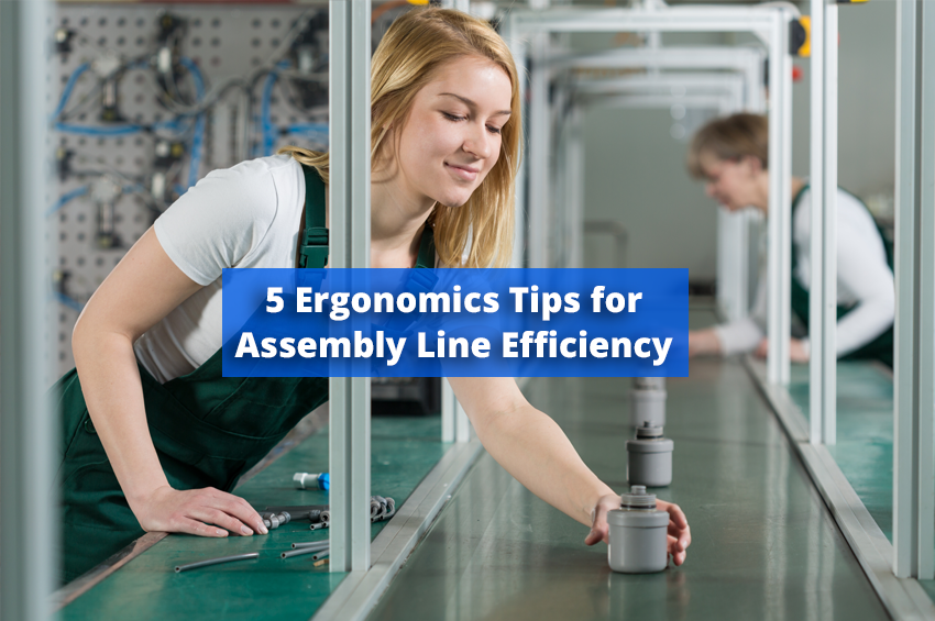 5 Ergonomics Tips for Assembly Line Efficiency