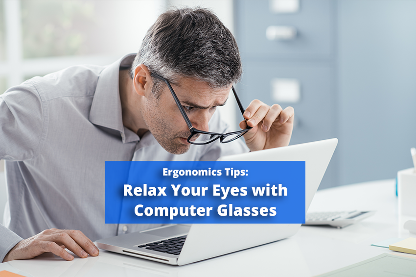 Ergonomics Tips: Computer Glasses for Office Work
