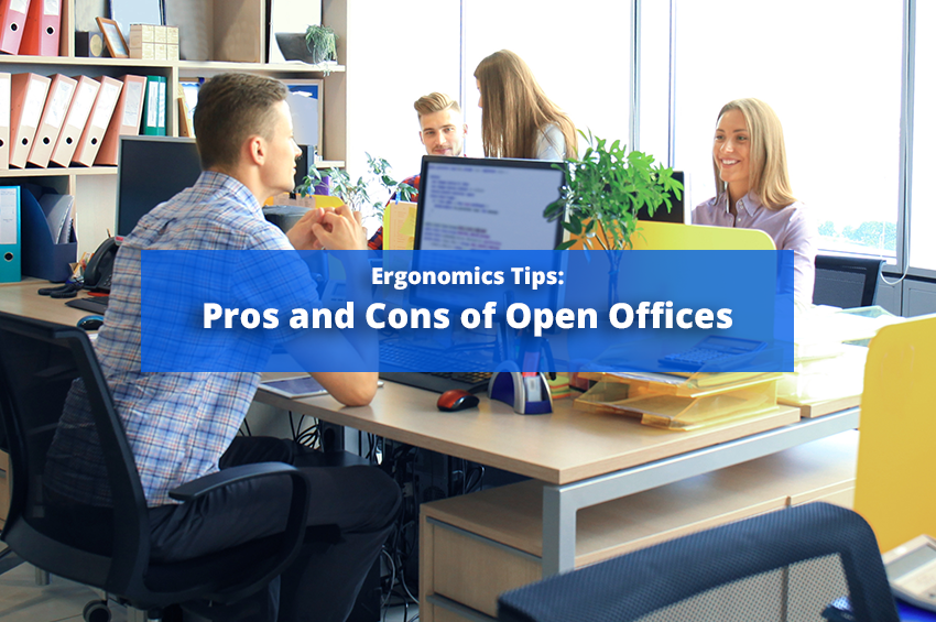 Ergonomics Tips: Pros and Cons of Open Offices