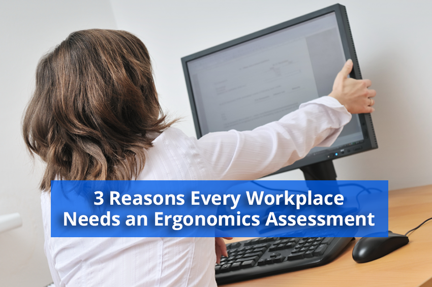 3 Reasons Every Workplace Needs an Ergonomics Assessment
