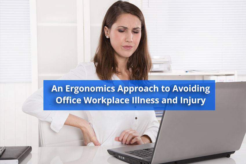 An Ergonomics Approach to Avoiding Office Workplace Illness and Injury