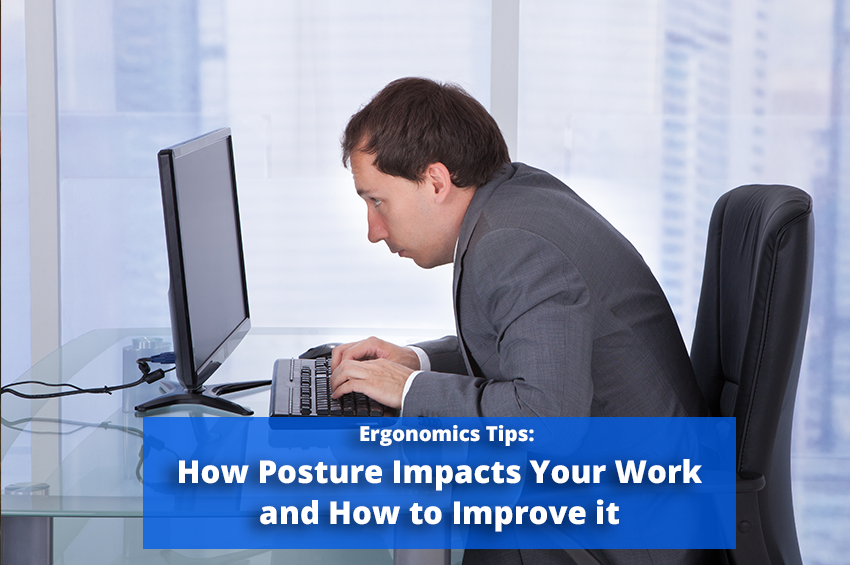 How Posture Impacts Your Work and How to Improve it