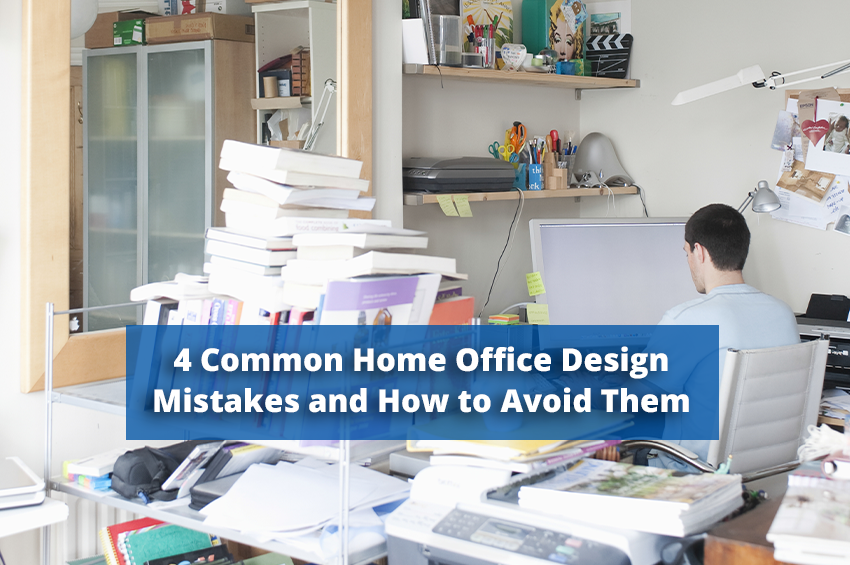 4 Common Home Office Design Mistakes and How to Avoid Them