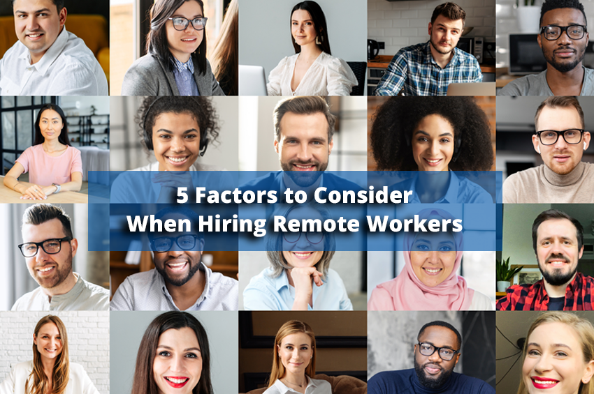 5 Factors to Consider When Hiring Remote Workers