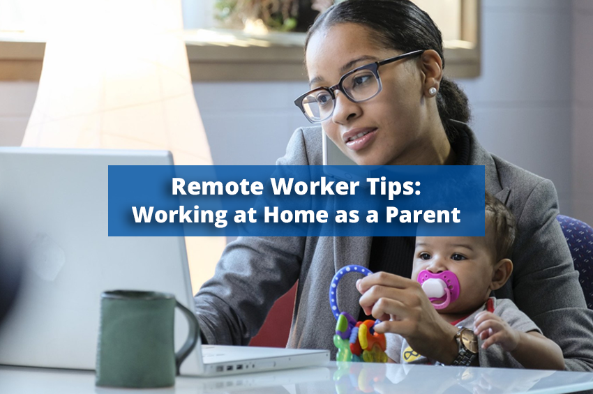 Remote Worker Tips: How to Work at Home With a Toddler