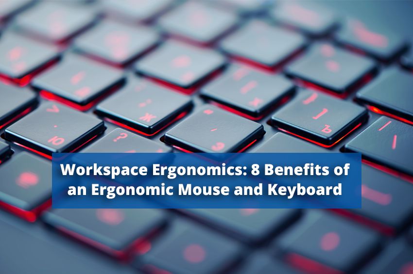 Workspace Ergonomics: 8 Benefits of Using an Ergonomic Mouse and Keyboard