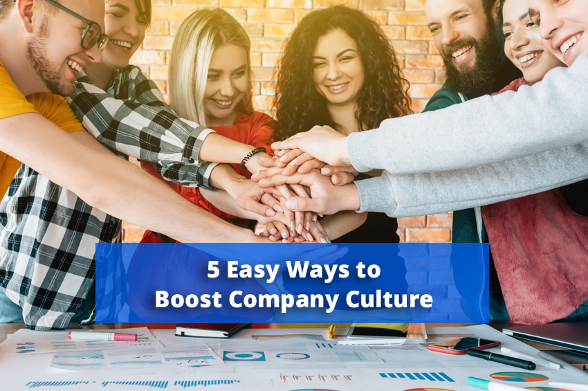 5 Easy Ways to Boost Company Culture