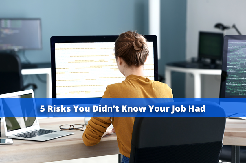 5 Risks You Didn't Know Your Job Had