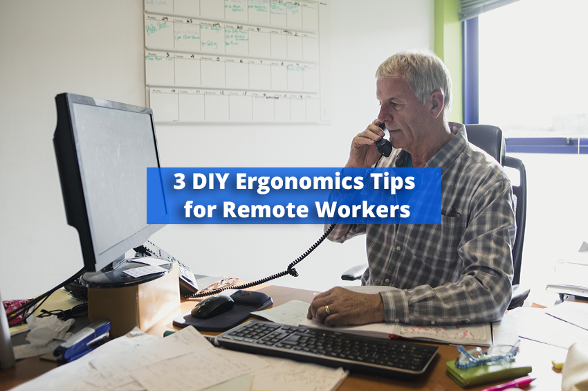 3 DIY Ergonomics Tips for Home Office Remote Workers
