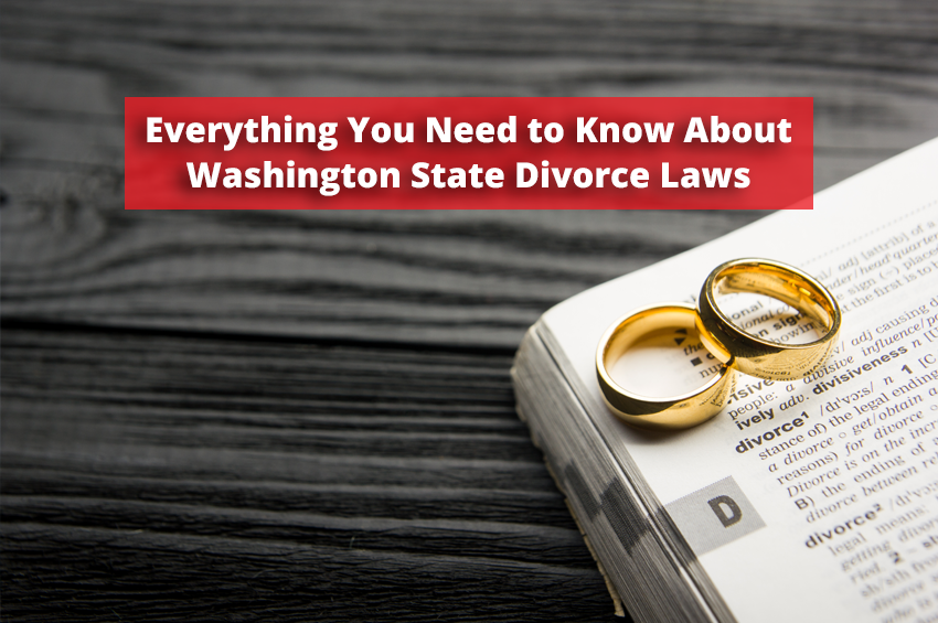 Everything You Need to Know About Washington State Divorce Laws