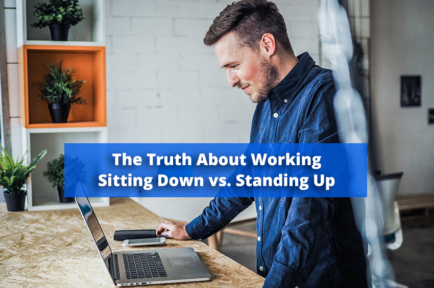 The Truth About Working Sitting Down vs. Standing Up