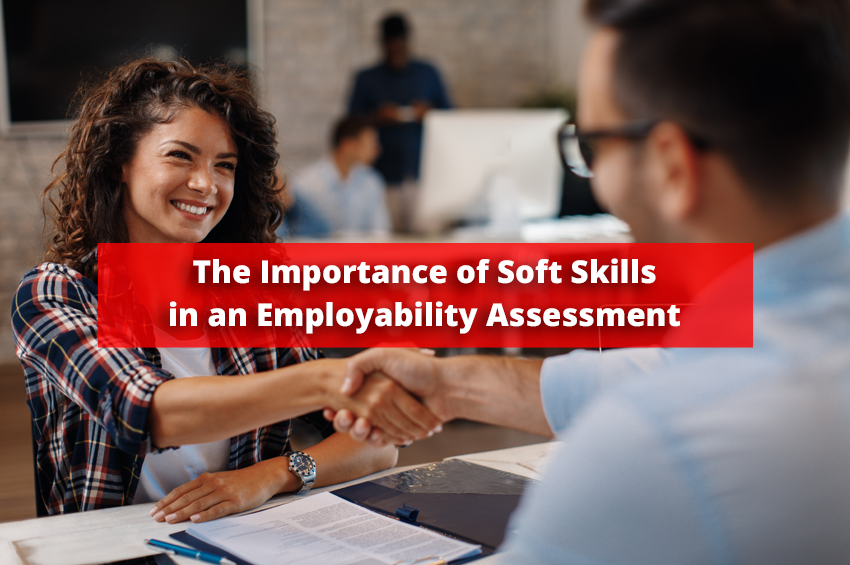 The Importance of Soft Skills in an Employability Assessment