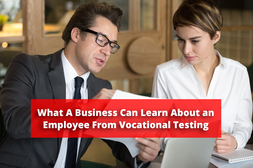 What A Business Can Learn About an Employee From Vocational Testing
