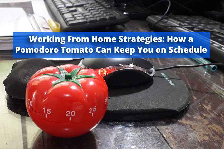 Working From Home Strategies: How a Pomodoro Tomato Can Keep You on Schedule