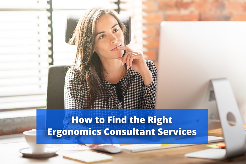 How to Find the Right Ergonomics Consultant Company