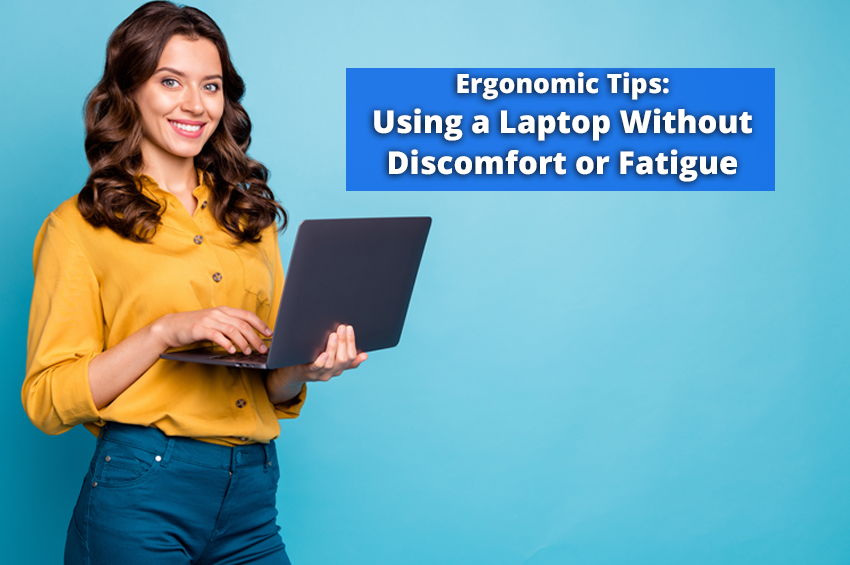 Ergonomic Tips for Using a Laptop Without Discomfort or Fatigue