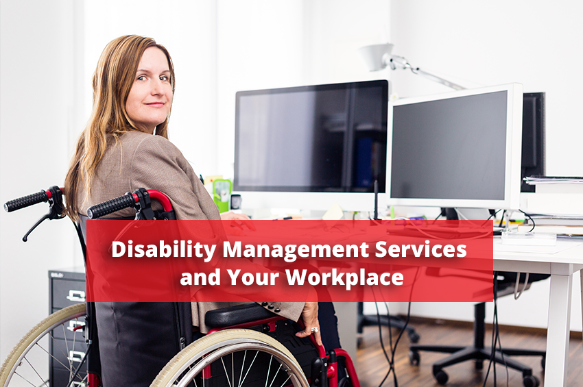 Disability Management Services and Your Workplace