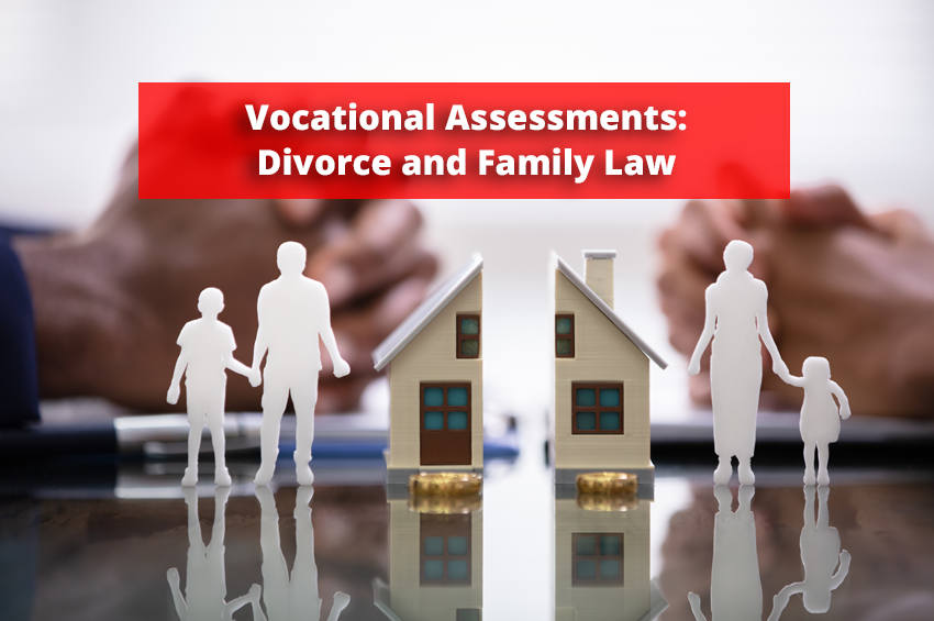 Vocational Assessments – Divorce and Family Law
