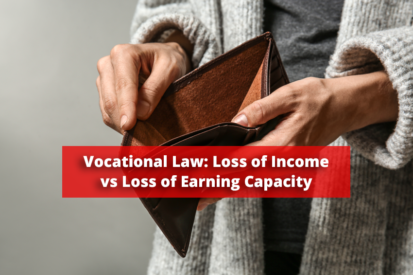 Vocational Law: Loss of Income vs Loss of Earning Capacity