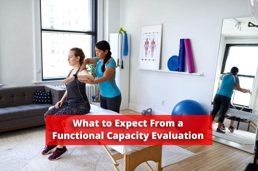 What to Expect From a Functional Capacity Evaluation