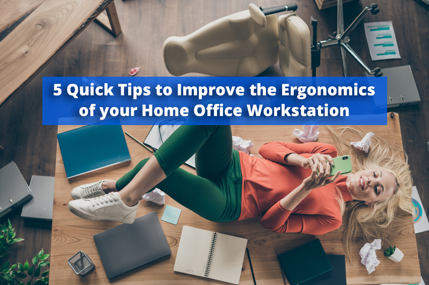 5 Quick Tips to Improve the Ergonomics of your Home Office Workstation