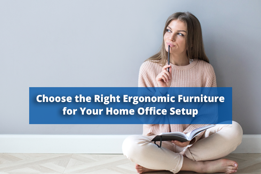 Choosing the Right Ergonomic Furniture for Your Home Office Setup