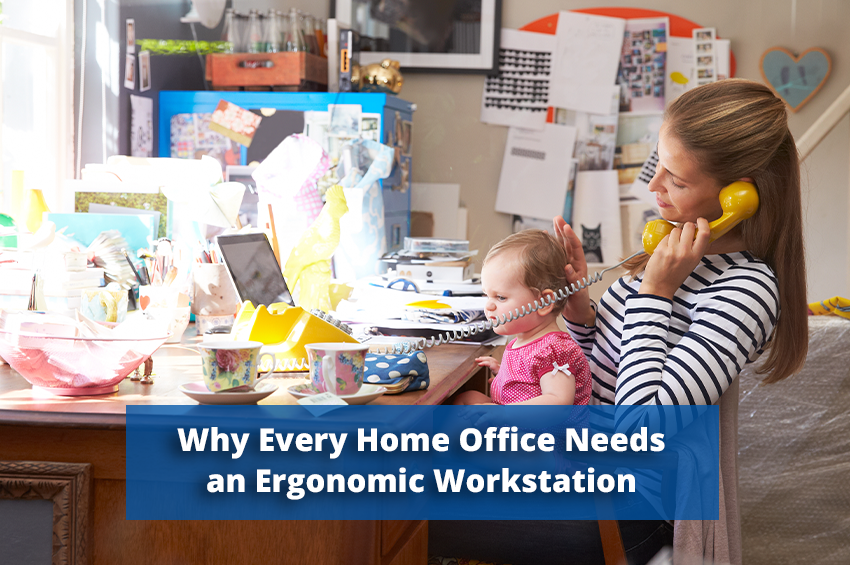 Why Every Home Office Needs an Ergonomic Workstation