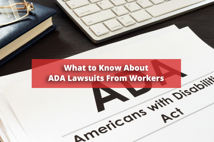 What to Know About ADA Lawsuits From Workers