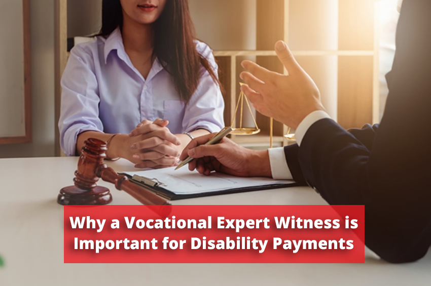 Why a Vocational Expert Witness Is Important for Disability Payments