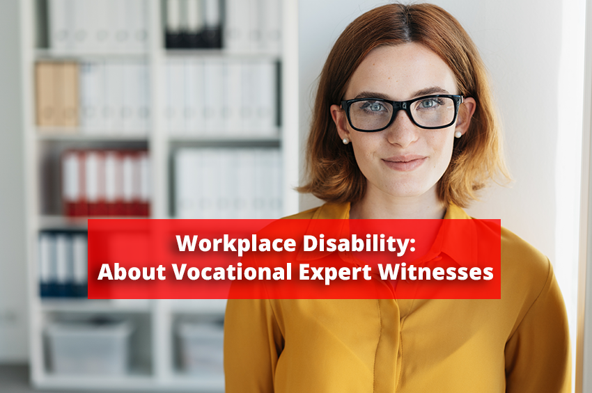 Workplace Disability: About Vocational Expert Witnesses