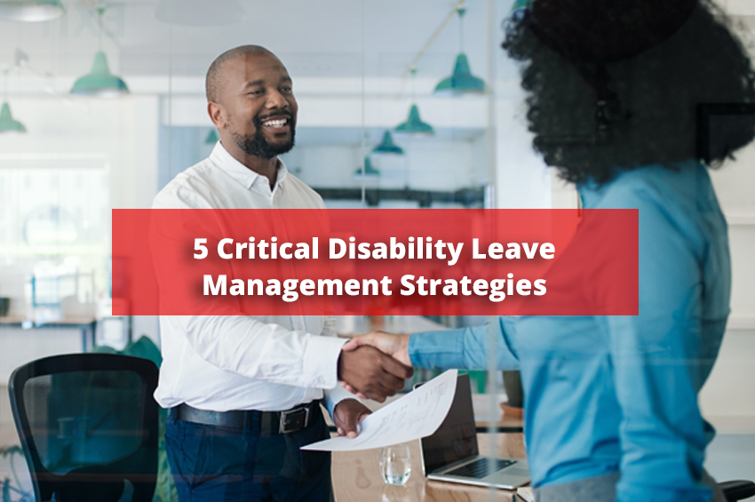 5 Critical Disability Leave Management Strategies for Employers