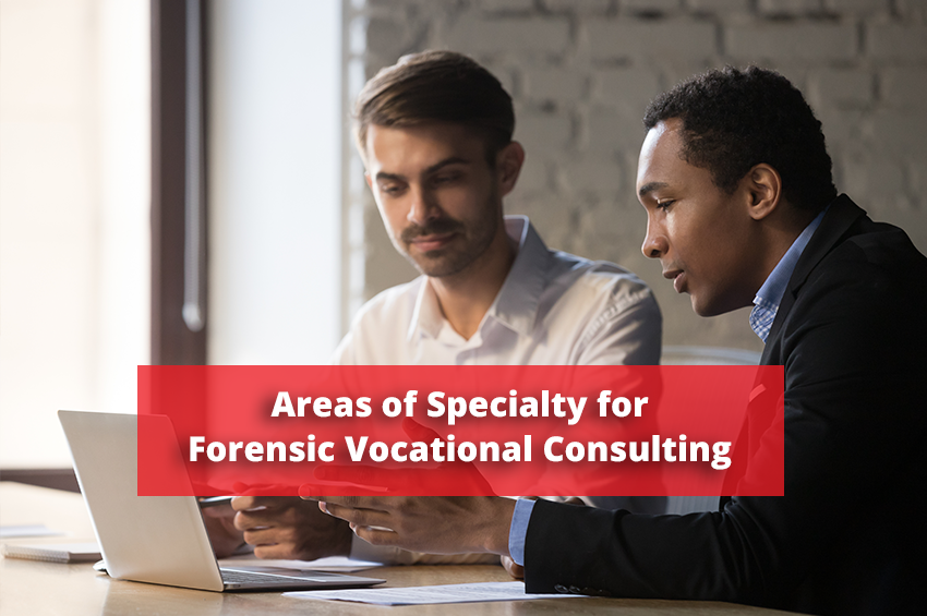 Areas of Specialty for Forensic Vocational Consulting