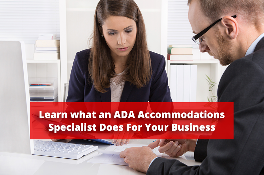 Learn what an ADA Accommodations Specialist Does For Your Business