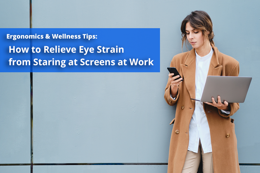 How to Relieve Eye Strain from Staring at Screens at Work