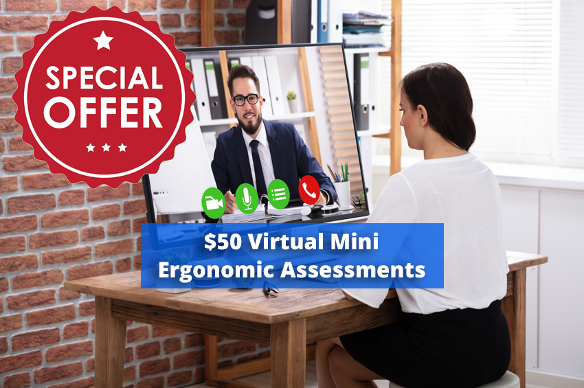 $50 Virtual Mini Ergonomic Assessment Special for Remote Workers